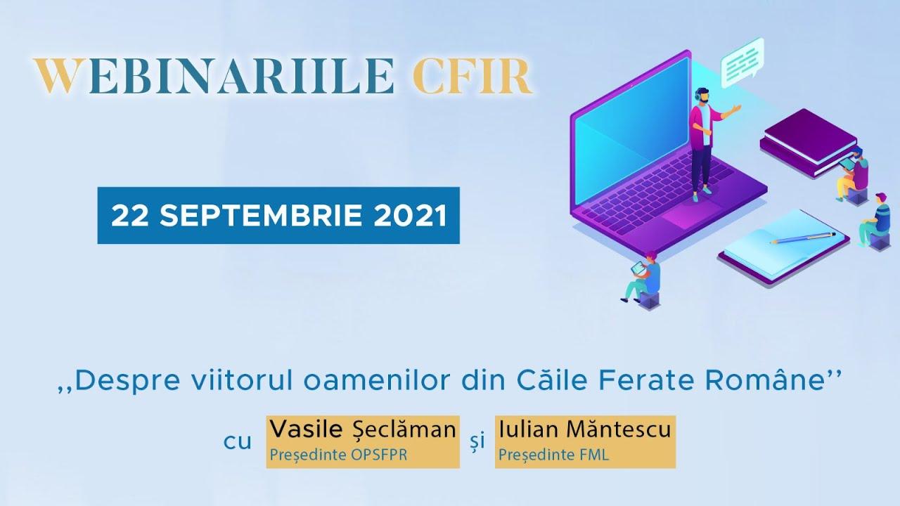 Ce s-a discutat la webinarul: Despre viitorul OAMENILOR din Căile Ferate Române, organizat de CFiR