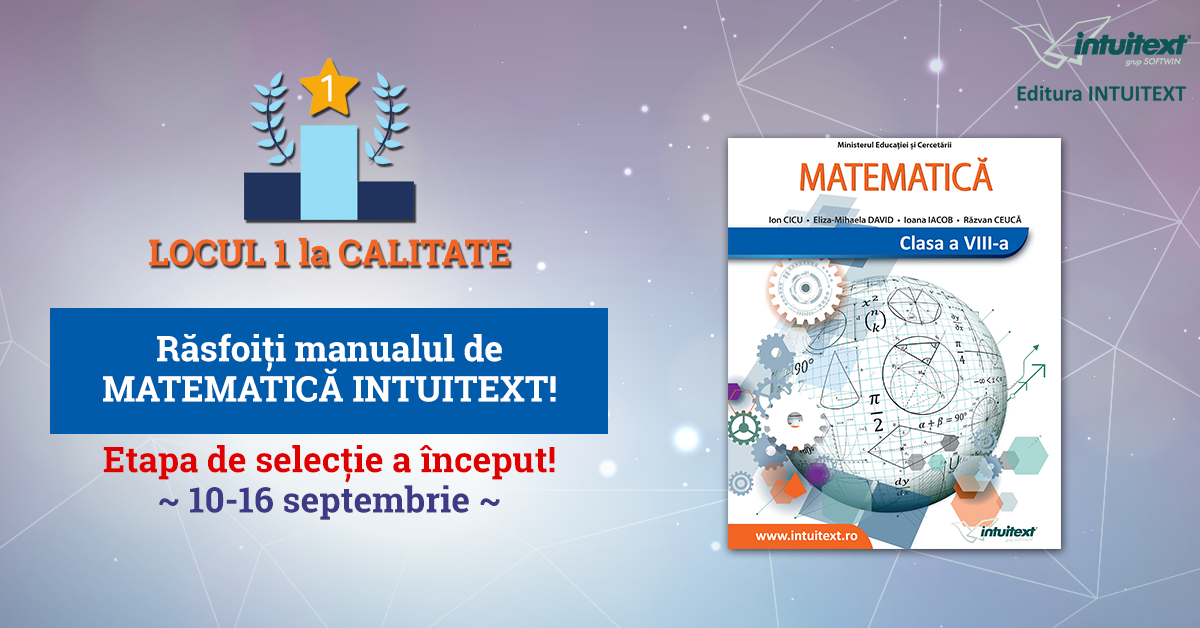 Profesorii predau mai ușor, elevii înțeleg mai bine cu manualul INTUITEXT de MATEMATICĂ