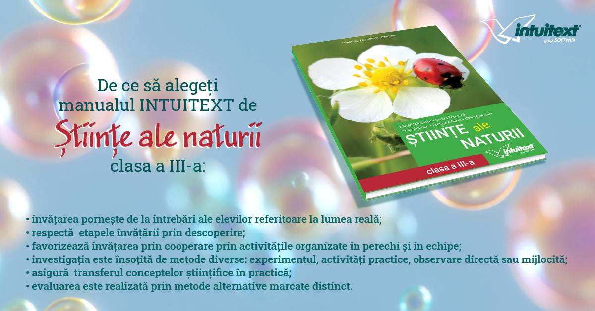 Editura INTUITEXT  vă prezintă manualul câştigător pentru Științe ale naturii, clasa III-a!